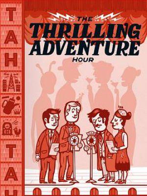 Thrilling Adventure Hour Live
