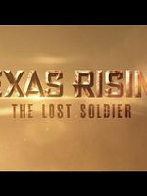 Texas Rising: The Lost Soldier